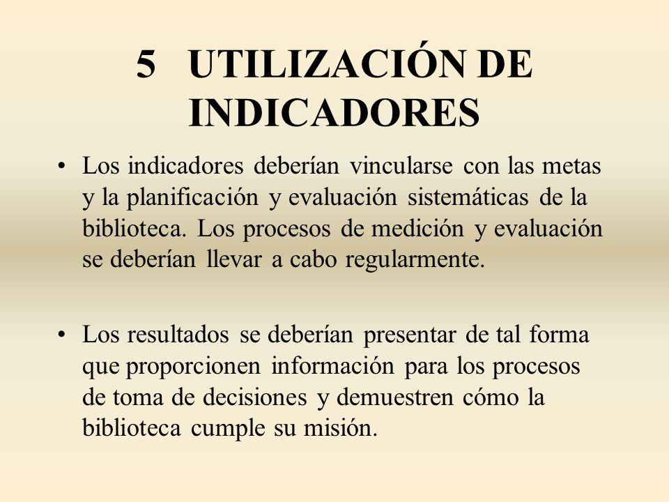 5 UTILIZACIÓN DE INDICADORES