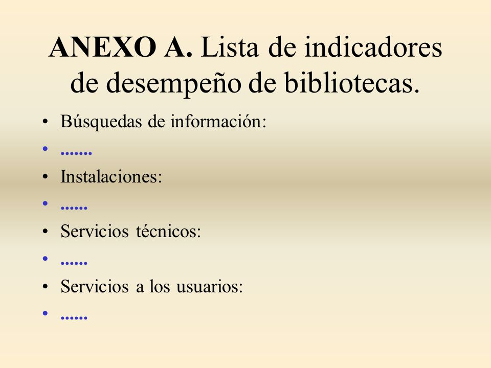 ANEXO A. Lista de indicadores de desempeño de bibliotecas.