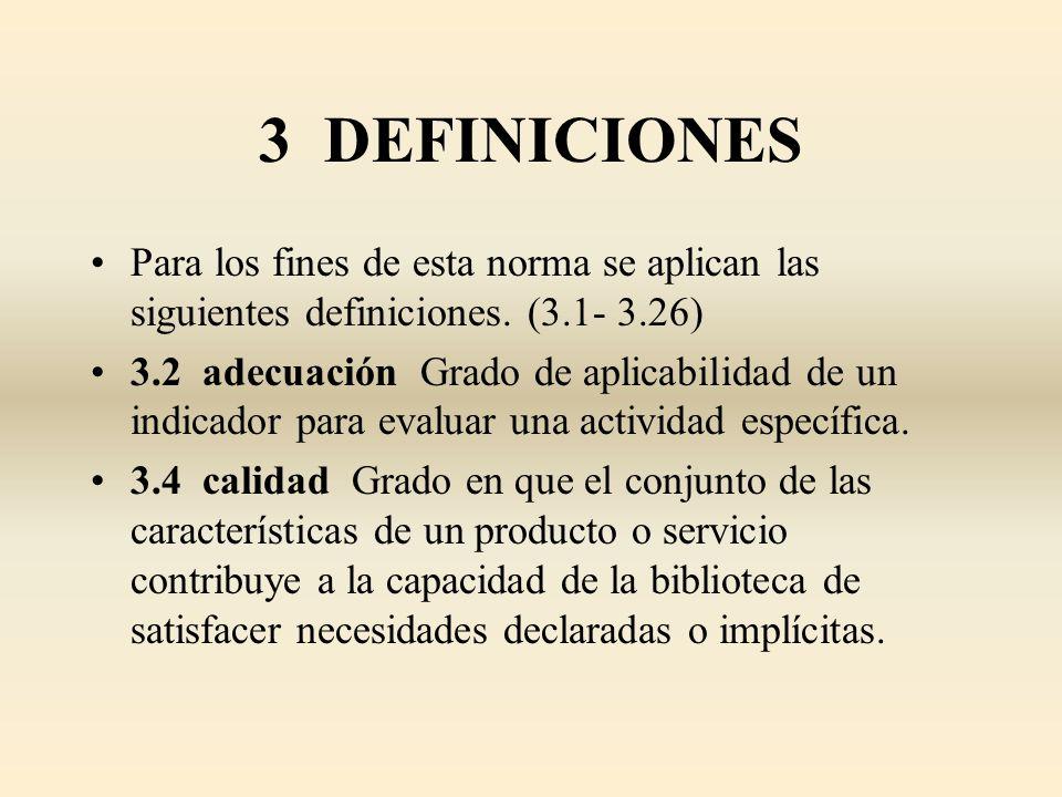 3 DEFINICIONES Para los fines de esta norma se aplican las siguientes definiciones. (3.1- 3.26)