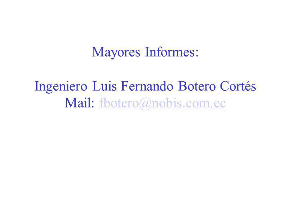 Ingeniero Luis Fernando Botero Cortés Mail: fbotero@nobis.com.ec