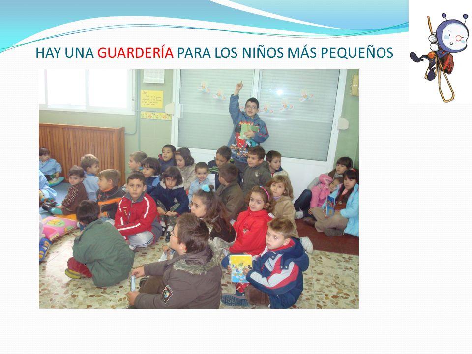 HAY UNA GUARDERÍA PARA LOS NIÑOS MÁS PEQUEÑOS
