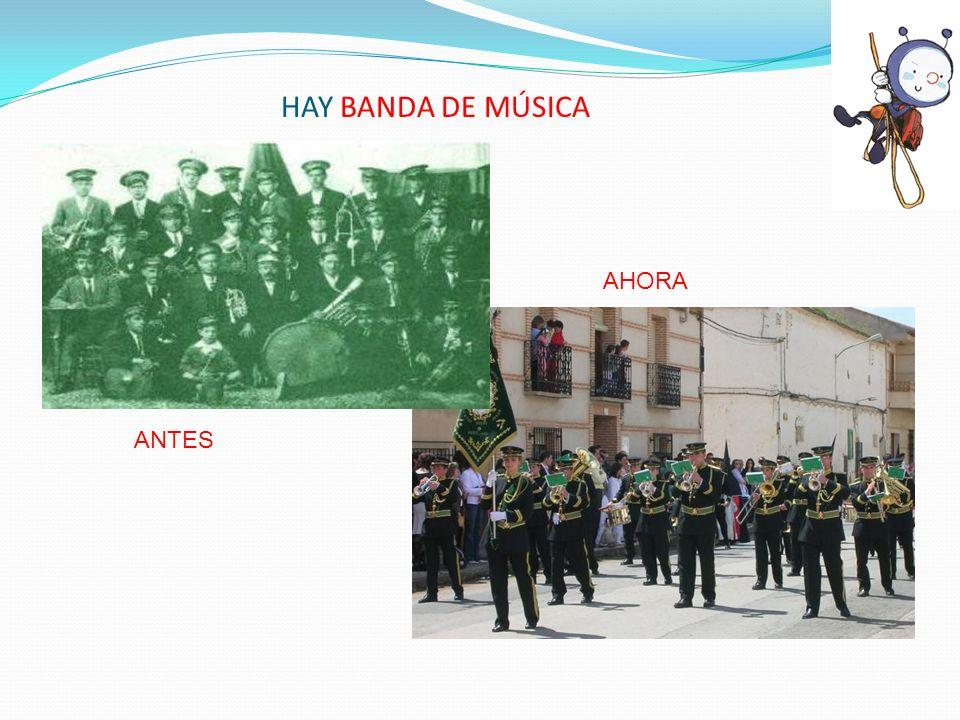 HAY BANDA DE MÚSICA AHORA ANTES