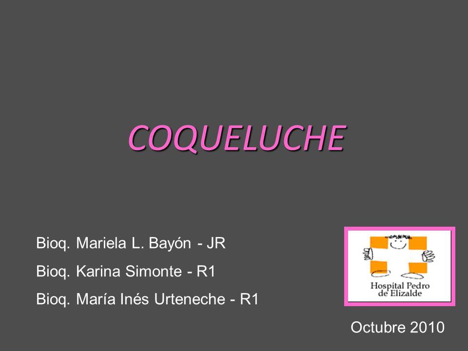 COQUELUCHE Bioq. Mariela L. Bayón - JR Bioq. Karina Simonte - R1