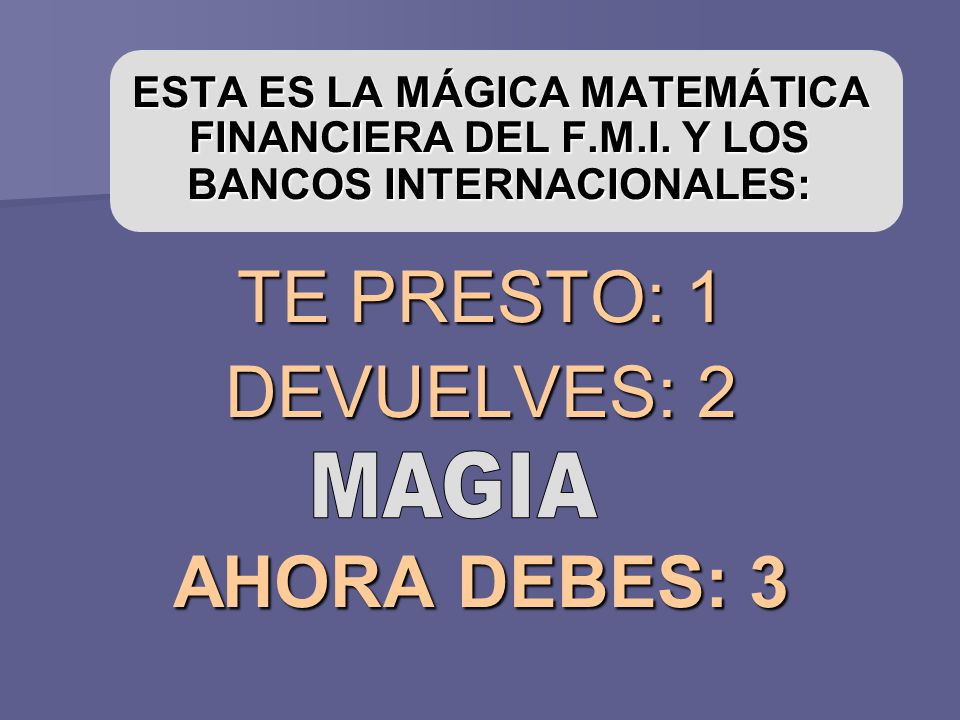 TE PRESTO: 1 DEVUELVES: 2 AHORA DEBES: 3 MAGIA