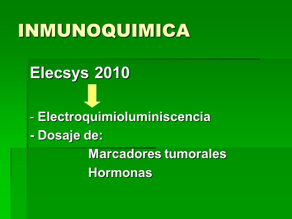 INMUNOQUIMICA Elecsys 2010 - Electroquimioluminiscencia - Dosaje de: