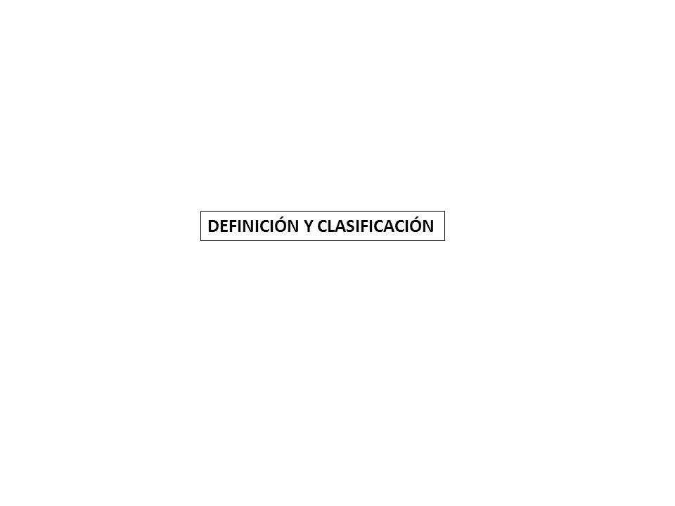 DEFINICIÓN Y CLASIFICACIÓN