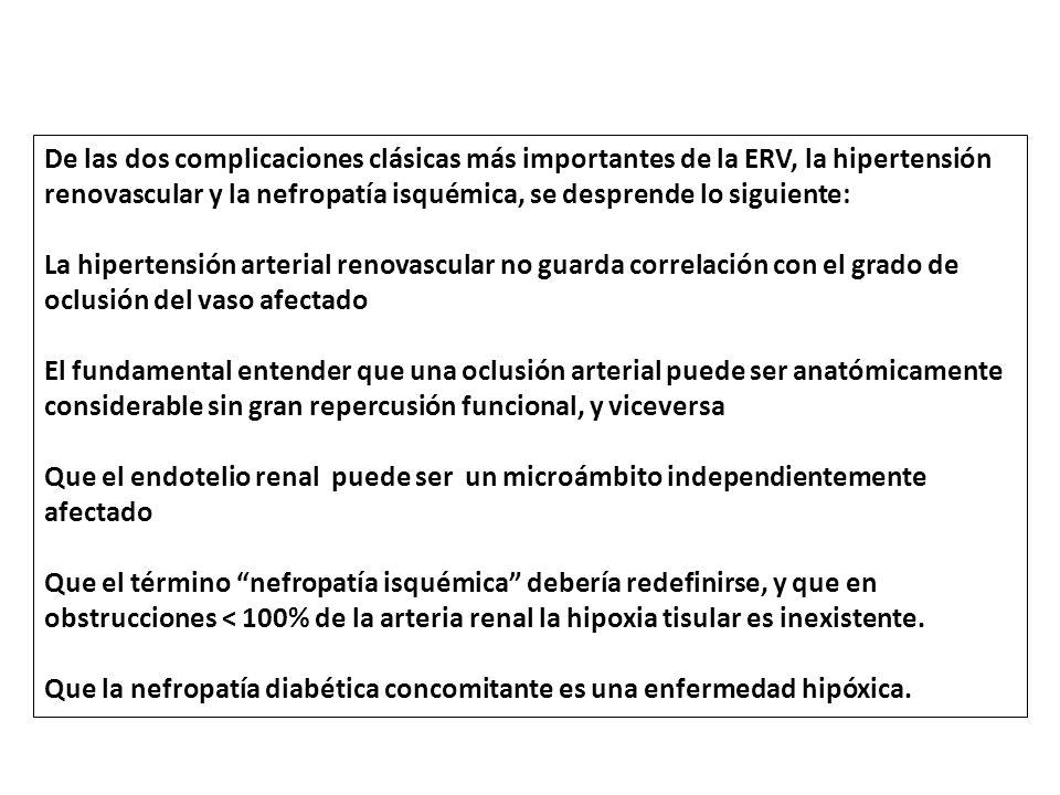 De las dos complicaciones clásicas más importantes de la ERV, la hipertensión renovascular y la nefropatía isquémica, se desprende lo siguiente: