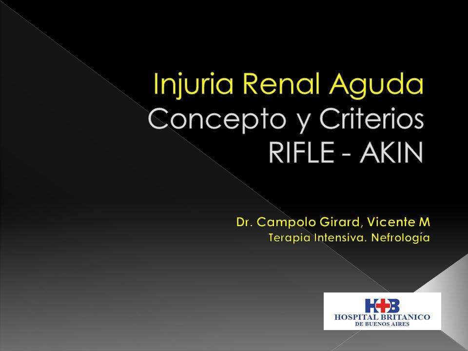 Injuria Renal Aguda Concepto y Criterios RIFLE - AKIN