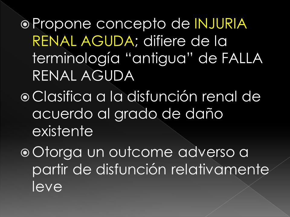 Propone concepto de INJURIA RENAL AGUDA; difiere de la terminología antigua de FALLA RENAL AGUDA