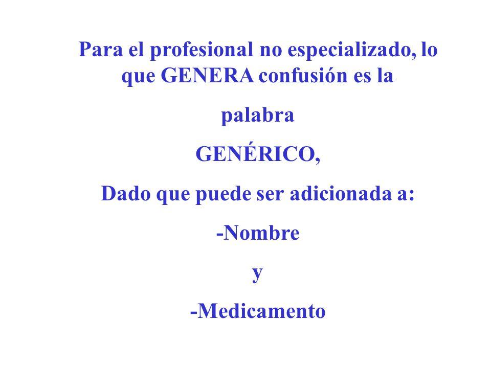 Para el profesional no especializado, lo que GENERA confusión es la