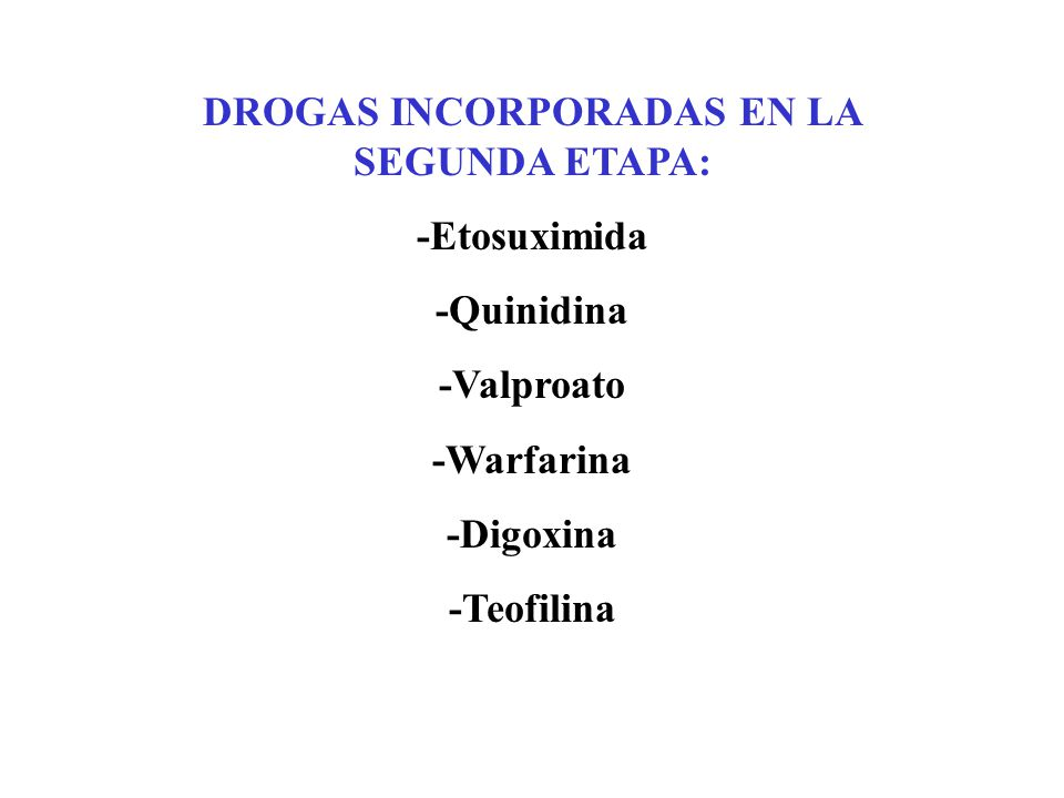 DROGAS INCORPORADAS EN LA SEGUNDA ETAPA: