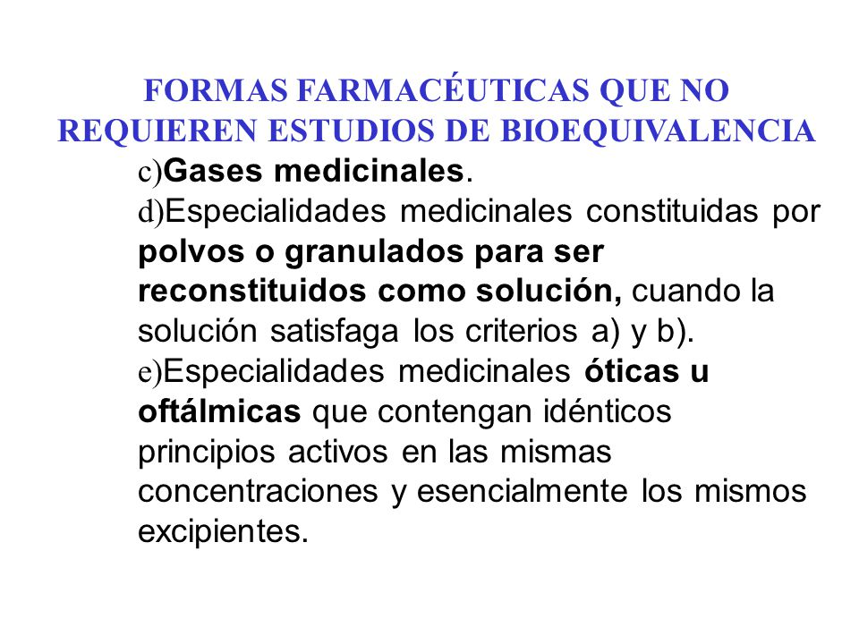 FORMAS FARMACÉUTICAS QUE NO REQUIEREN ESTUDIOS DE BIOEQUIVALENCIA