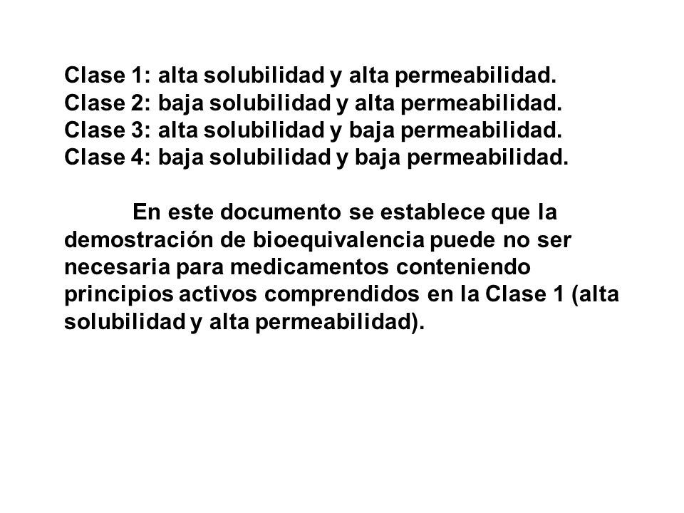 Clase 1: alta solubilidad y alta permeabilidad.