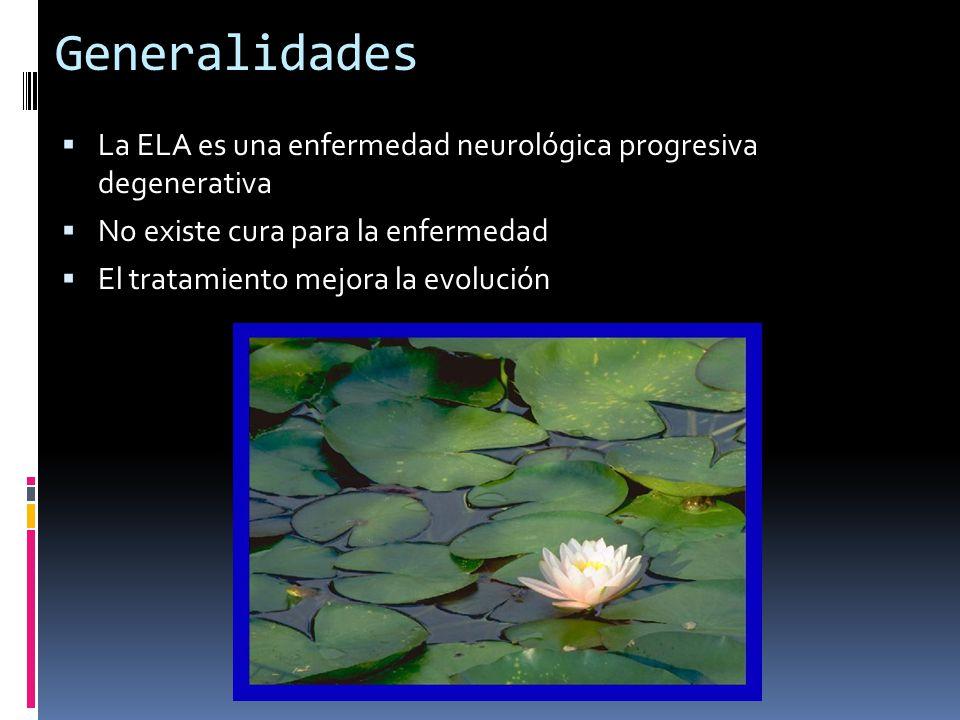 Generalidades La ELA es una enfermedad neurológica progresiva degenerativa. No existe cura para la enfermedad.
