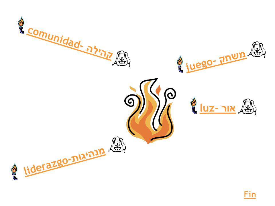 comunidad- קהילה juego- משחק luz- אור liderazgo-מנהיגות Fin