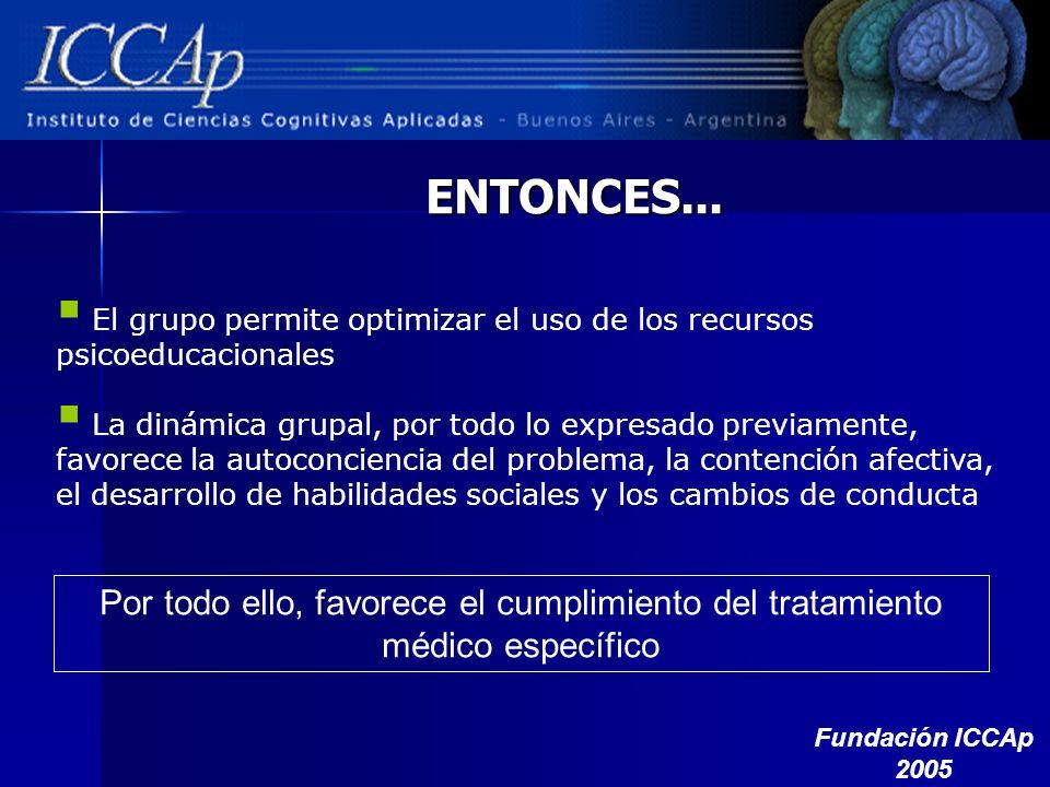 ENTONCES... El grupo permite optimizar el uso de los recursos psicoeducacionales.