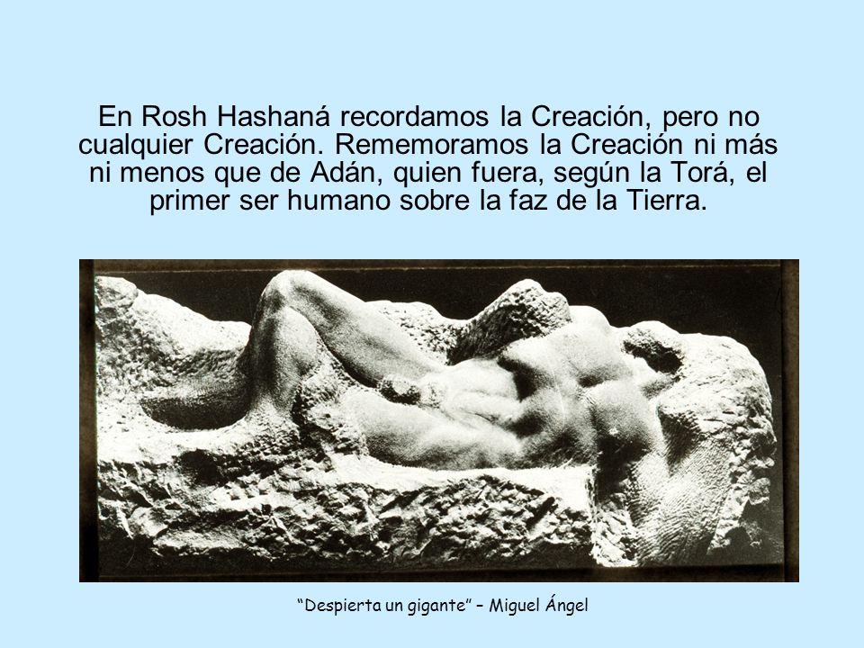 En Rosh Hashaná recordamos la Creación, pero no cualquier Creación