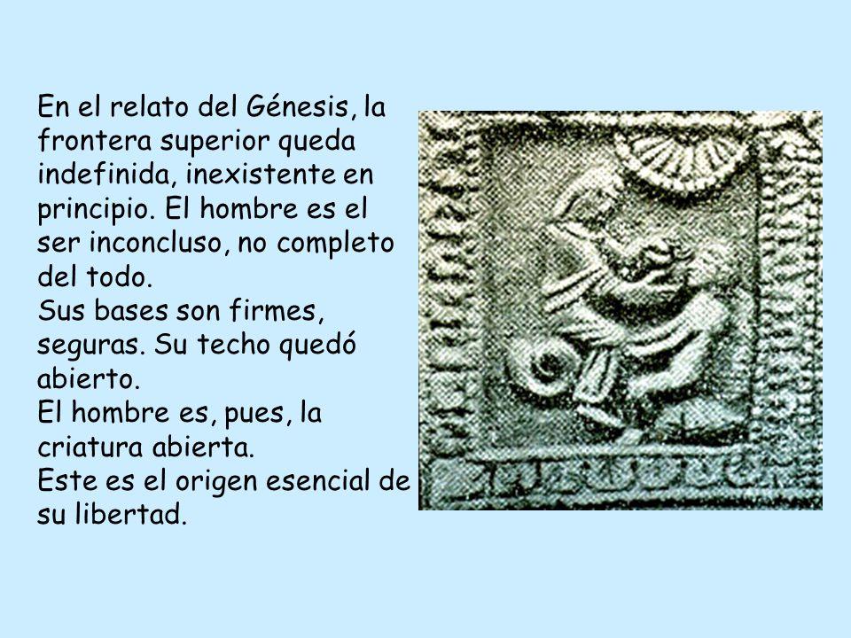 En el relato del Génesis, la frontera superior queda indefinida, inexistente en principio.