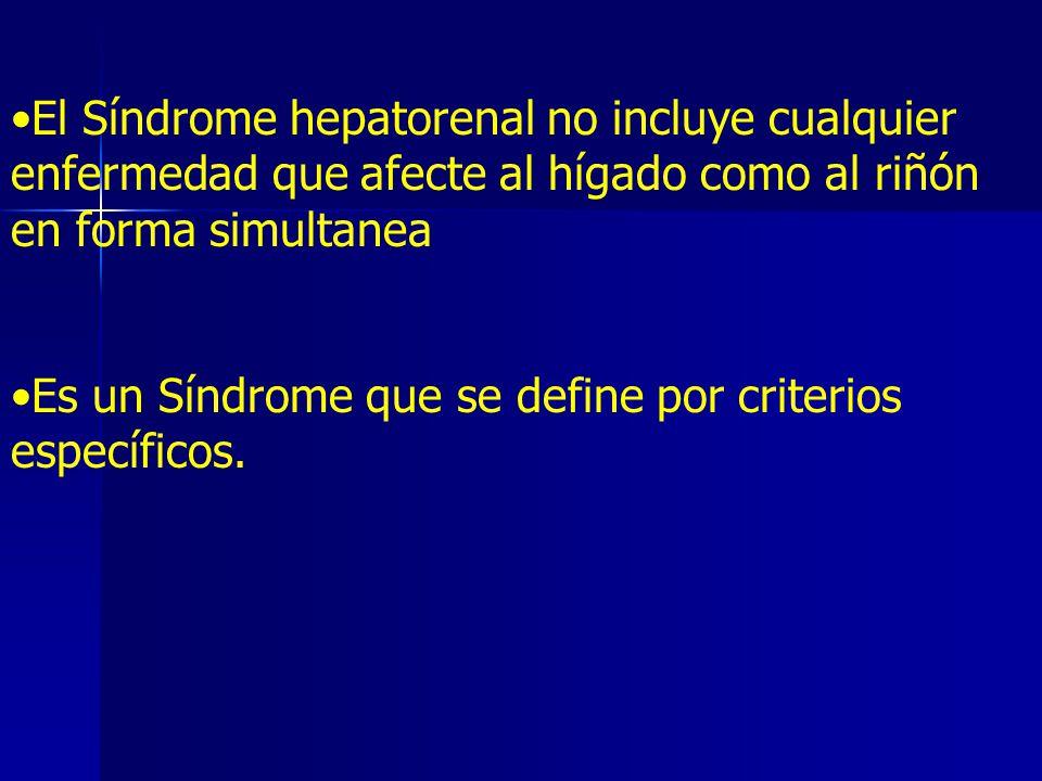 El Síndrome hepatorenal no incluye cualquier enfermedad que afecte al hígado como al riñón en forma simultanea