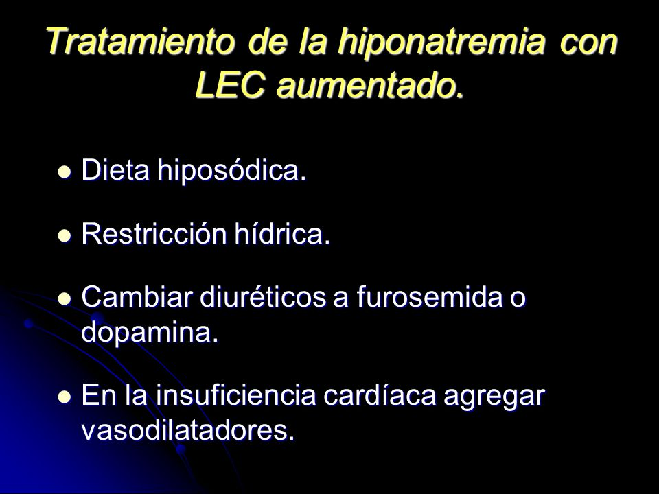 Tratamiento de la hiponatremia con LEC aumentado.