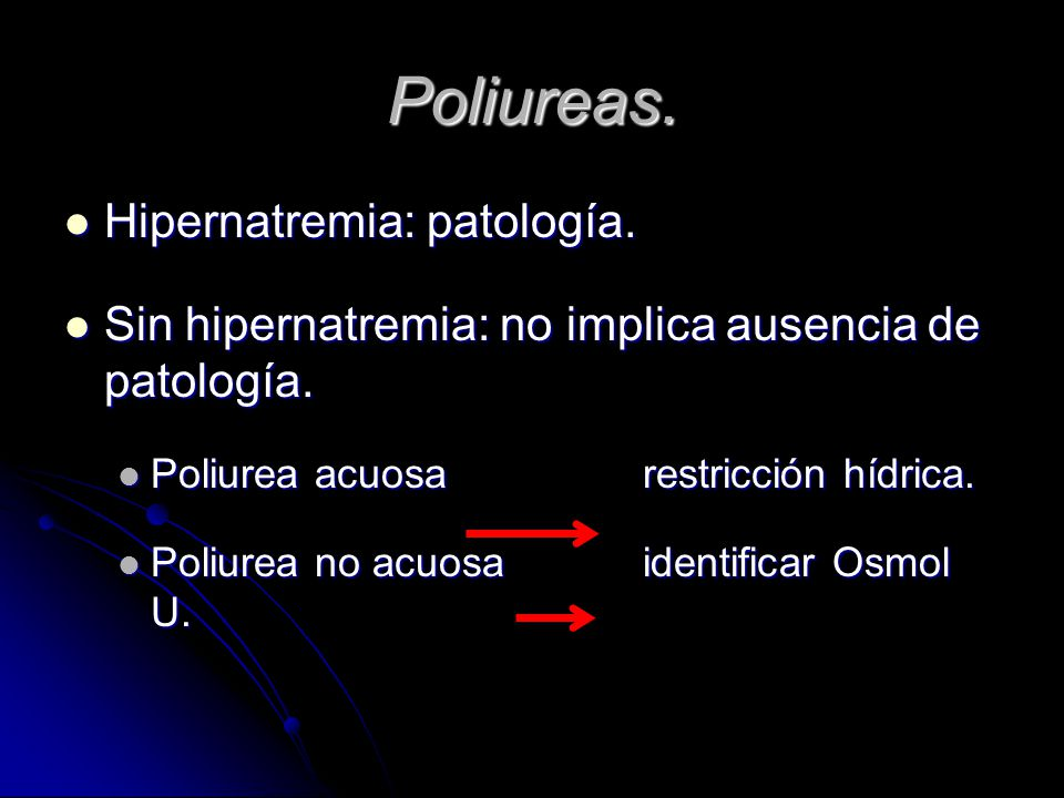Poliureas. Hipernatremia: patología.