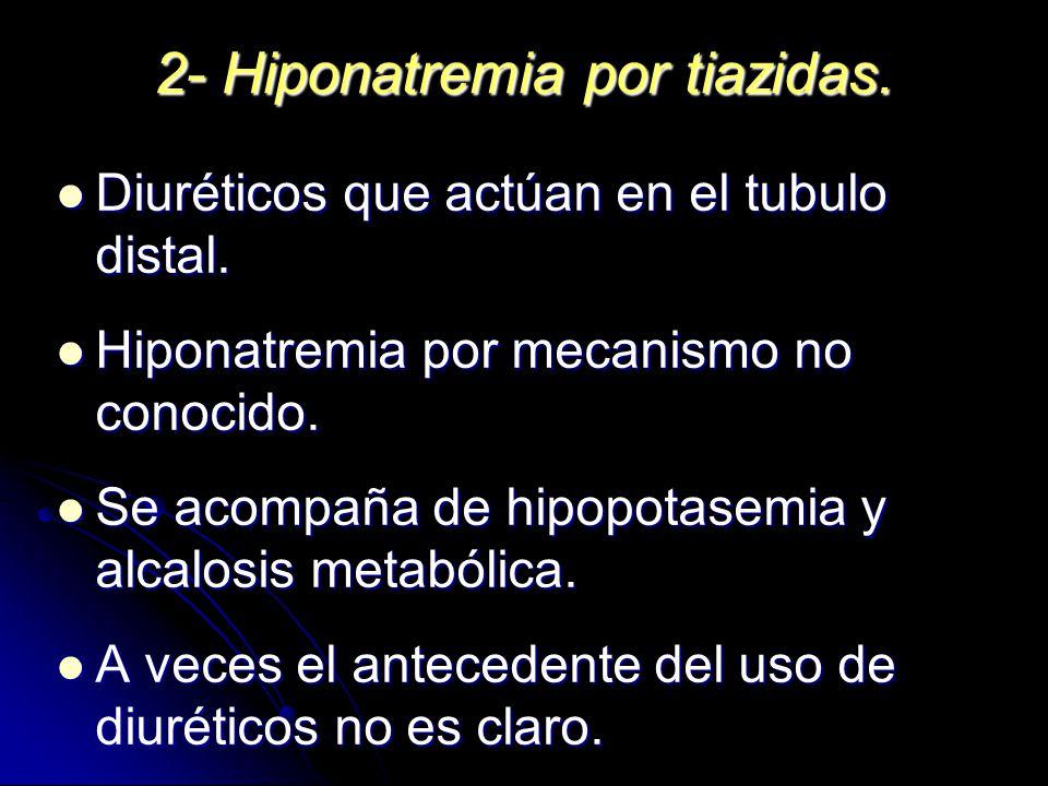2- Hiponatremia por tiazidas.