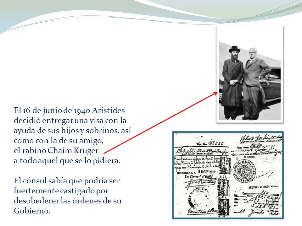 El 16 de junio de 1940 Arístides decidió entregar una visa con la ayuda de sus hijos y sobrinos, así como con la de su amigo,