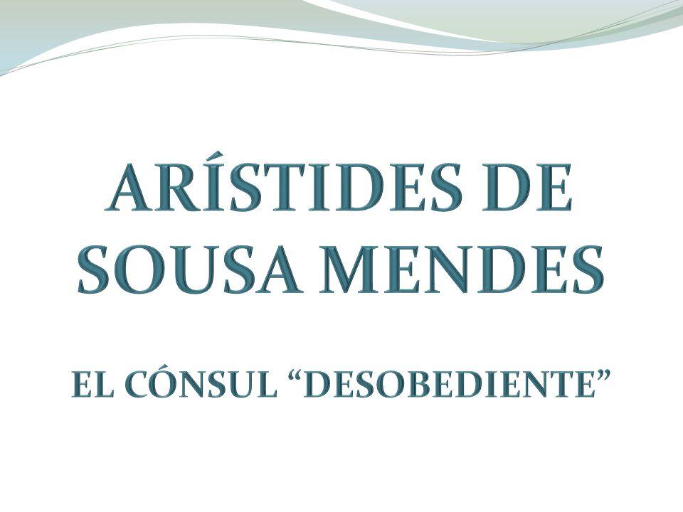ARÍSTIDES DE SOUSA MENDES EL CÓNSUL DESOBEDIENTE