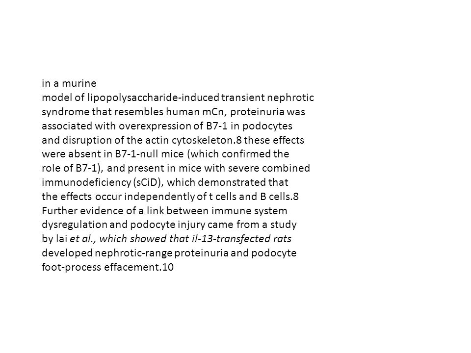 in a murine model of lipopolysaccharide-induced transient nephrotic. syndrome that resembles human mCn, proteinuria was.