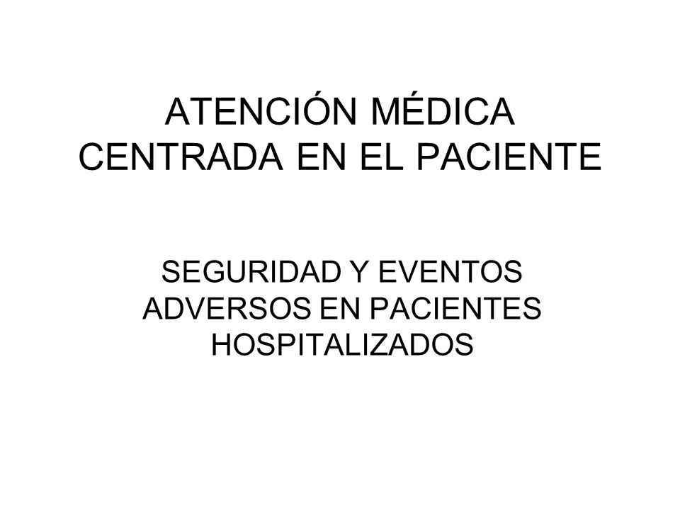 ATENCIÓN MÉDICA CENTRADA EN EL PACIENTE
