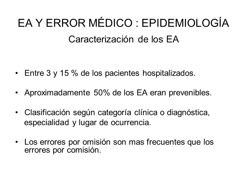 EA Y ERROR MÉDICO : EPIDEMIOLOGÍA