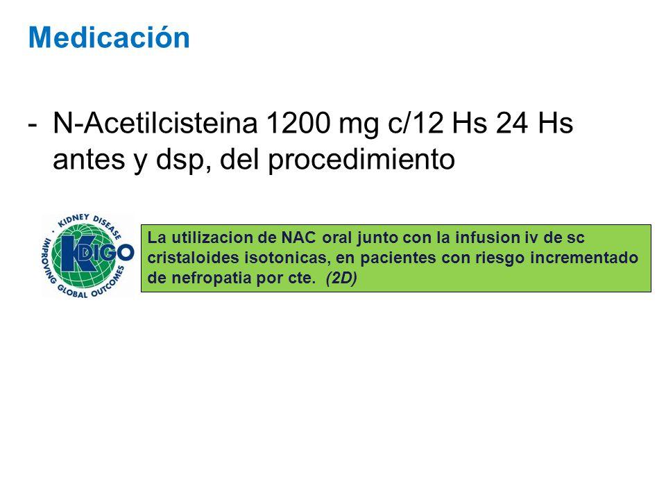 N-Acetilcisteina 1200 mg c/12 Hs 24 Hs antes y dsp, del procedimiento