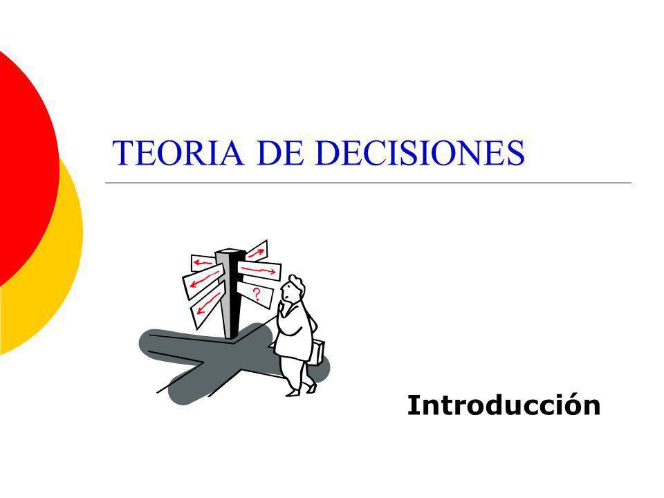 TEORIA DE DECISIONES Introducción