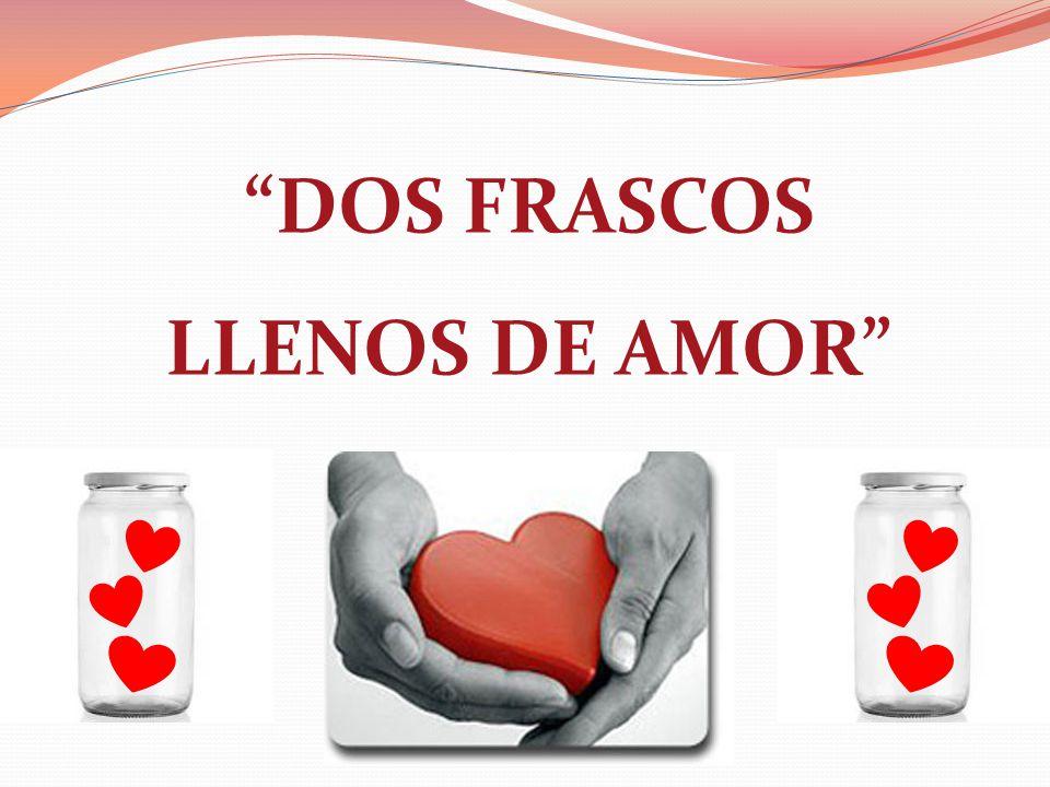 DOS FRASCOS LLENOS DE AMOR