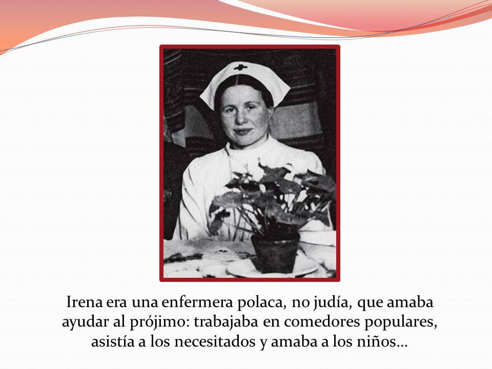 Irena era una enfermera polaca, no judía, que amaba