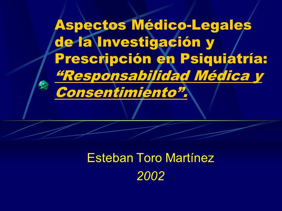 Aspectos Médico-Legales de la Investigación y Prescripción en Psiquiatría: Responsabilidad Médica y Consentimiento .