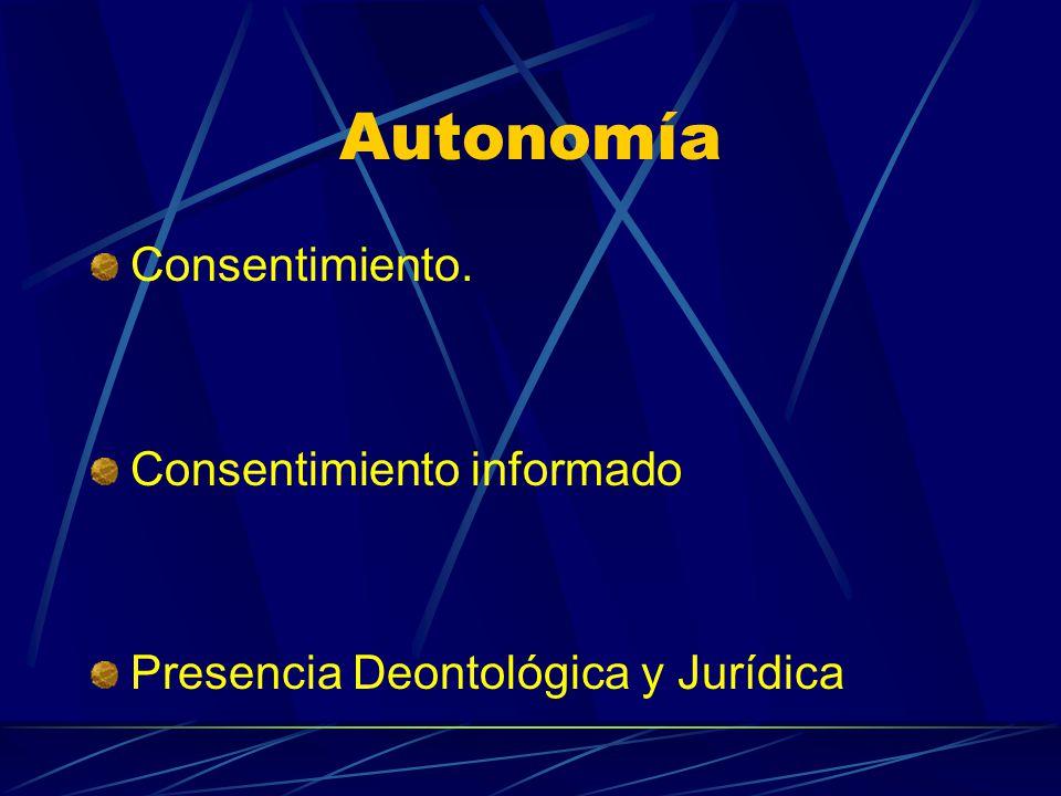Autonomía Consentimiento. Consentimiento informado