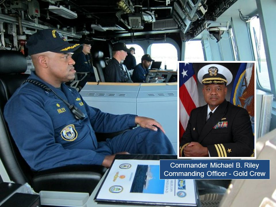 Commander Michael B. Riley Commanding Officer - Gold Crew