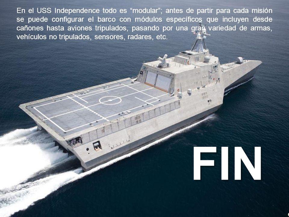 En el USS Independence todo es modular ; antes de partir para cada misión se puede configurar el barco con módulos específicos que incluyen desde cañones hasta aviones tripulados, pasando por una gran variedad de armas, vehículos no tripulados, sensores, radares, etc.
