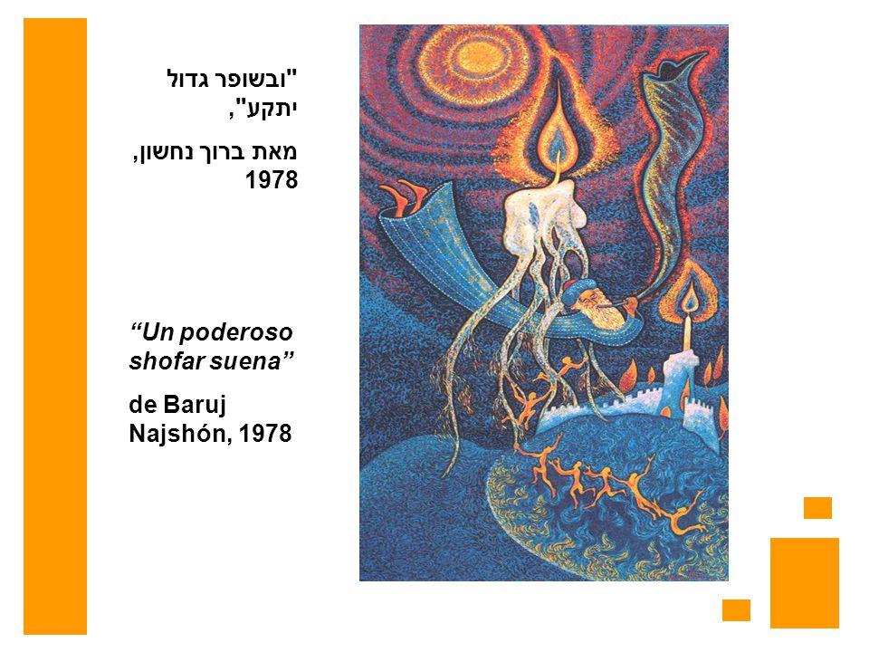 ובשופר גדול יתקע , מאת ברוך נחשון, 1978 Un poderoso shofar suena de Baruj Najshón, 1978
