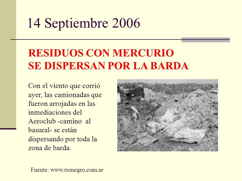 14 Septiembre 2006 RESIDUOS CON MERCURIO SE DISPERSAN POR LA BARDA