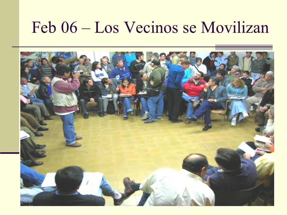 Feb 06 – Los Vecinos se Movilizan