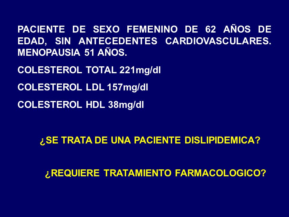 COLESTEROL TOTAL 221mg/dl COLESTEROL LDL 157mg/dl