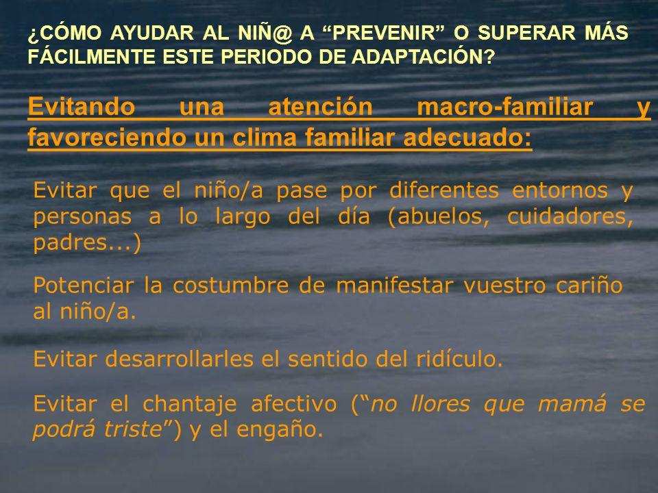 ¿CÓMO AYUDAR AL NIÑ@ A PREVENIR O SUPERAR MÁS FÁCILMENTE ESTE PERIODO DE ADAPTACIÓN