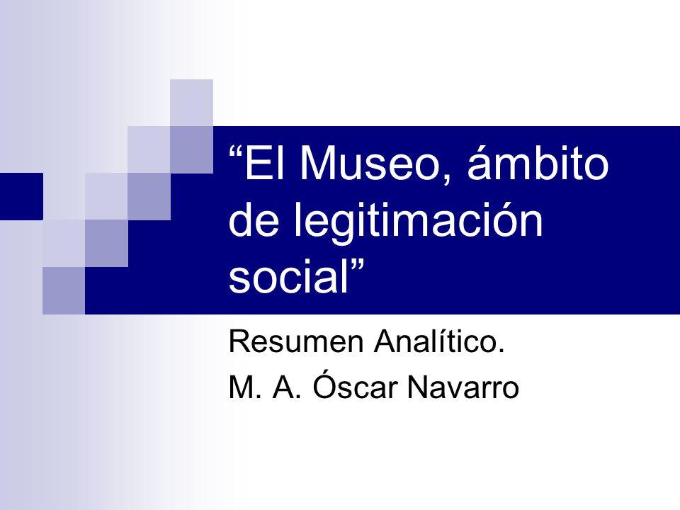 El Museo, ámbito de legitimación social