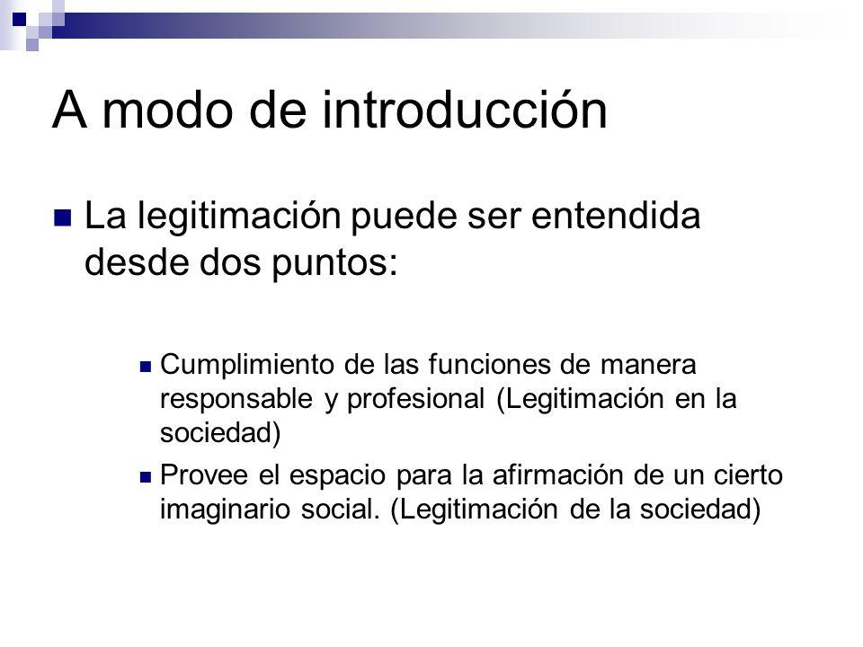 A modo de introducción La legitimación puede ser entendida desde dos puntos: