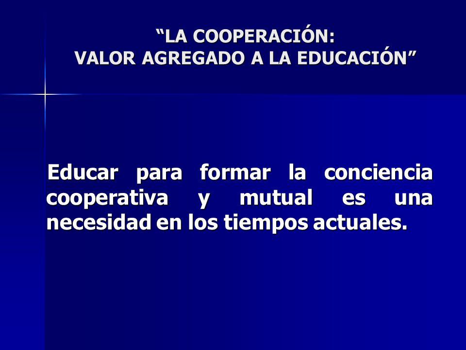LA COOPERACIÓN: VALOR AGREGADO A LA EDUCACIÓN