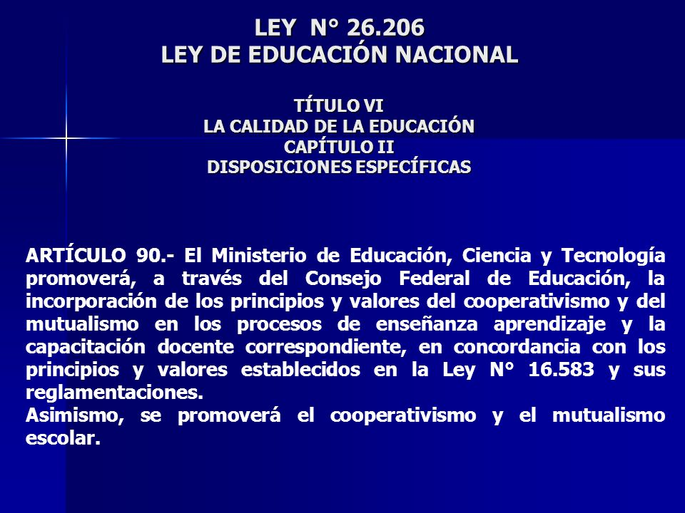 LEY N° 26.206 LEY DE EDUCACIÓN NACIONAL TÍTULO VI LA CALIDAD DE LA EDUCACIÓN CAPÍTULO II DISPOSICIONES ESPECÍFICAS