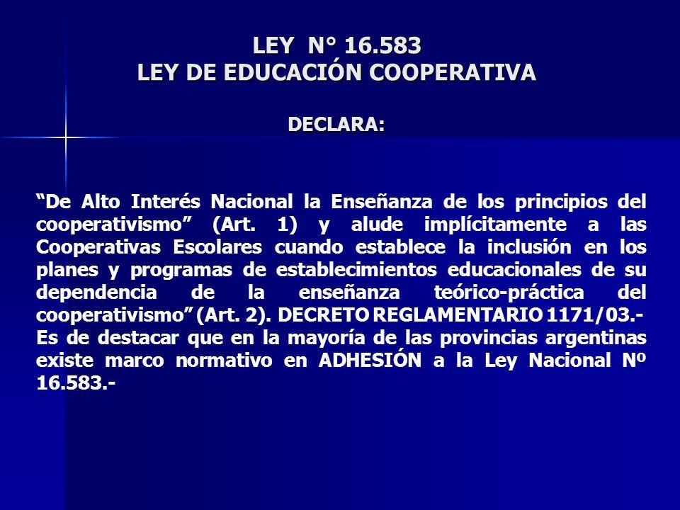 LEY N° 16.583 LEY DE EDUCACIÓN COOPERATIVA DECLARA: