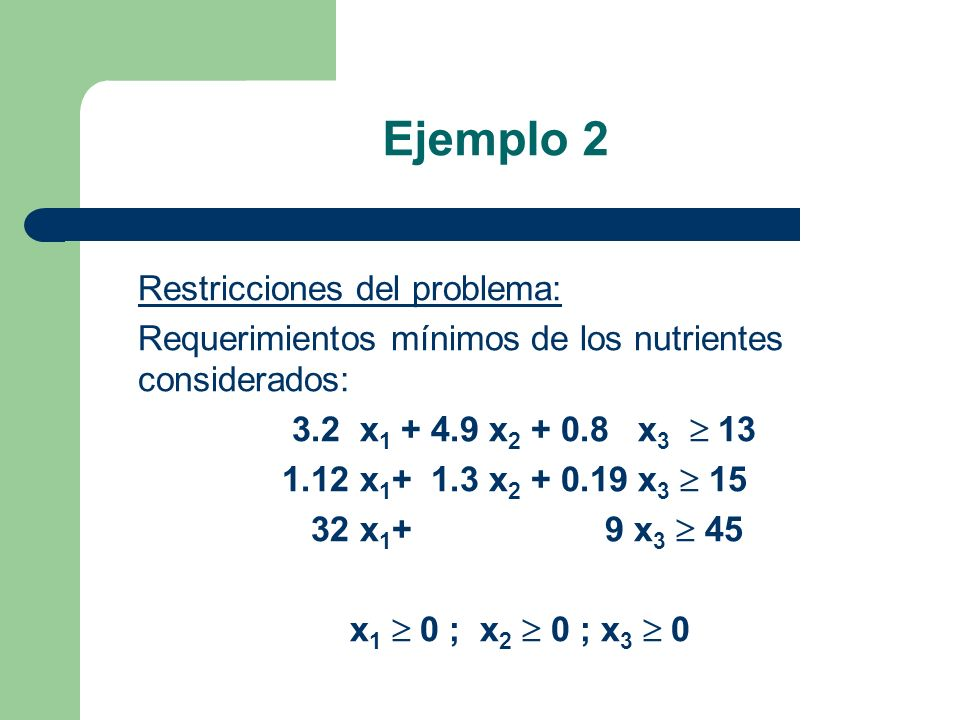 Ejemplo 2 Restricciones del problema: